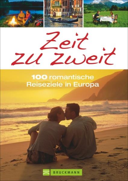Der Reiseführer Zeit zu zweit ist im Oktober 2014 erschienen. © Bruckmann Verlag